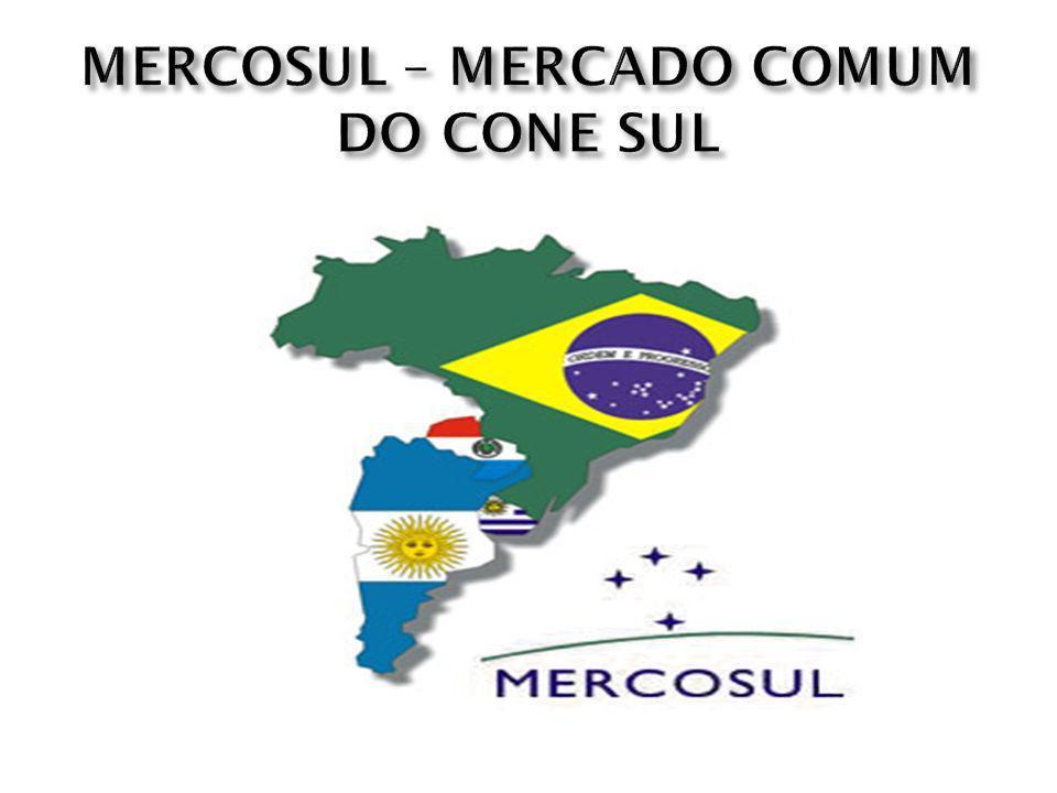 MERCOSUL – MERCADO COMUM DO CONE SUL