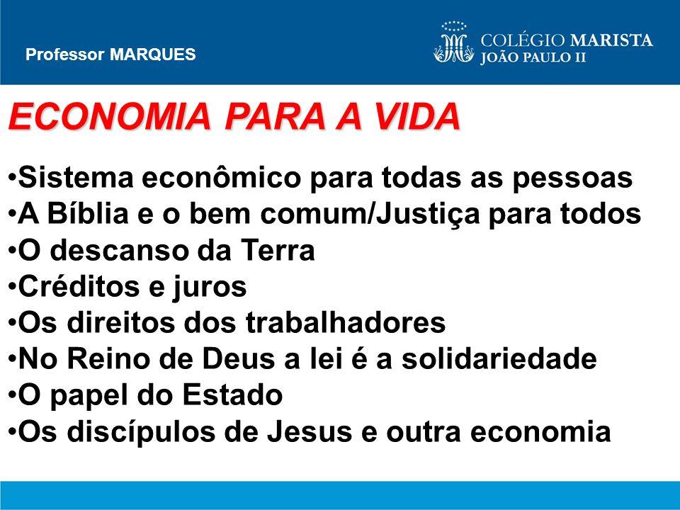 ECONOMIA PARA A VIDA Sistema econômico para todas as pessoas