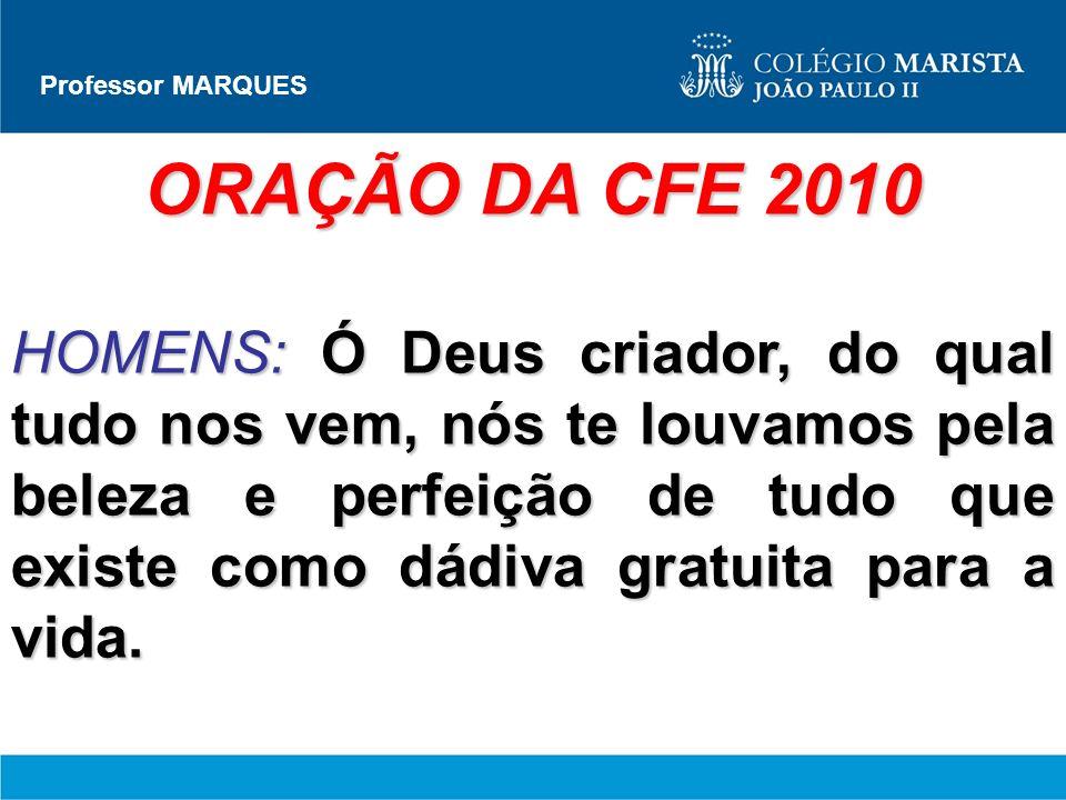 Professor MARQUES ORAÇÃO DA CFE 2010.