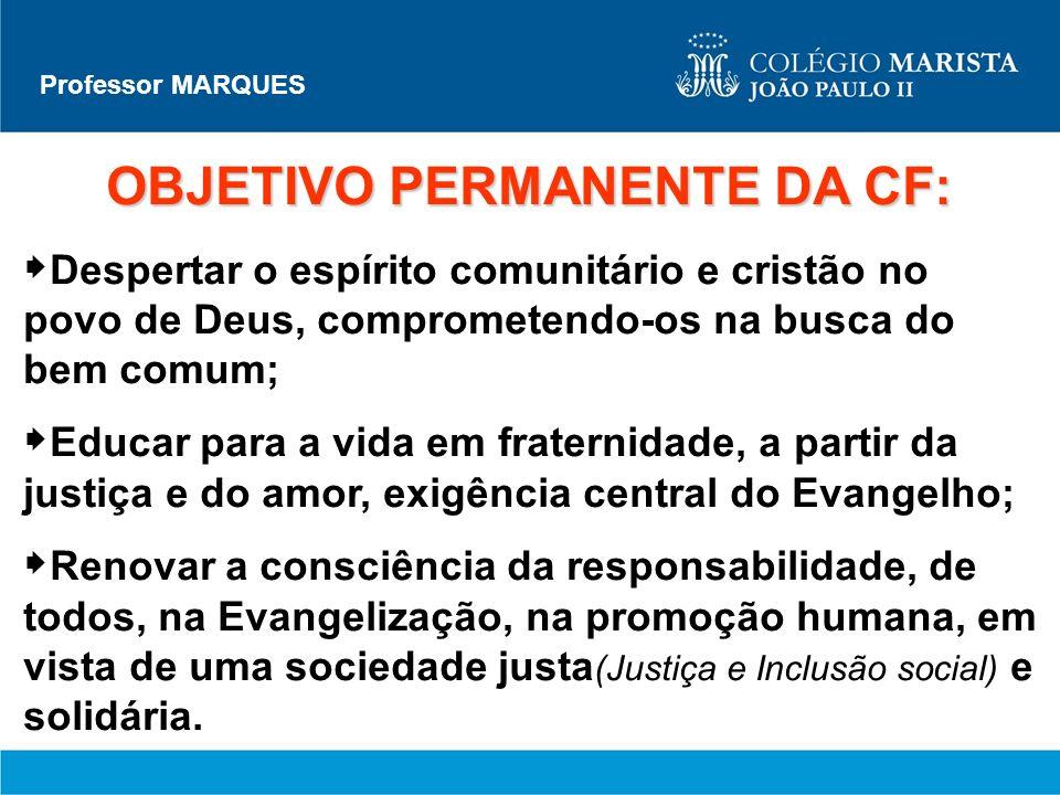 OBJETIVO PERMANENTE DA CF: