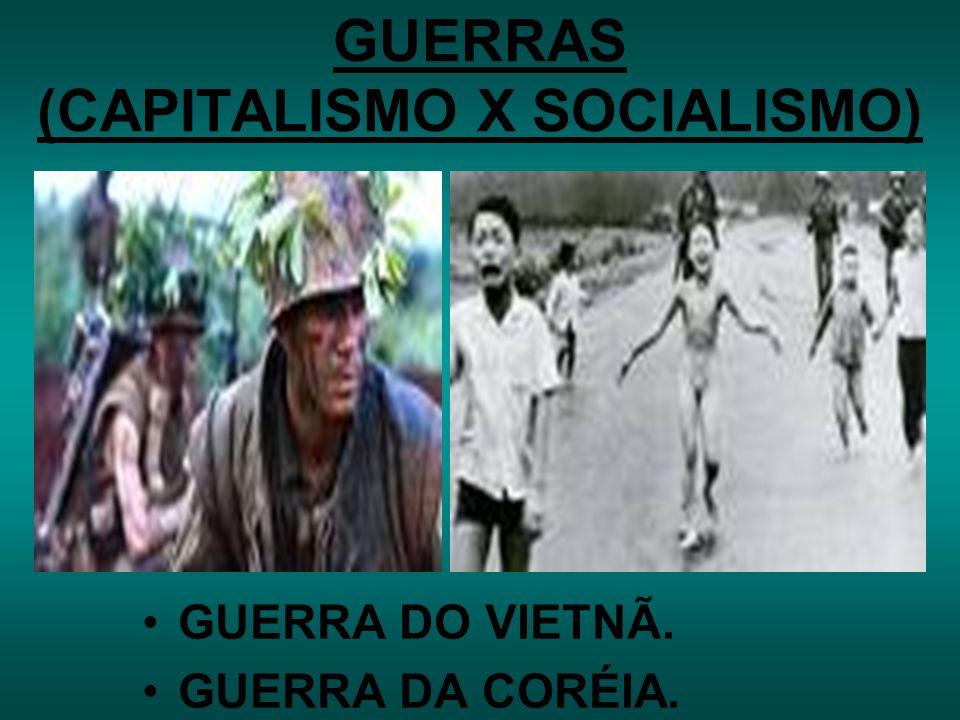 GUERRAS (CAPITALISMO X SOCIALISMO)