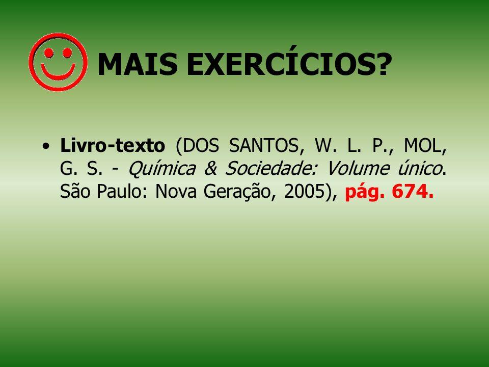 MAIS EXERCÍCIOS. Livro-texto (DOS SANTOS, W. L. P., MOL, G.