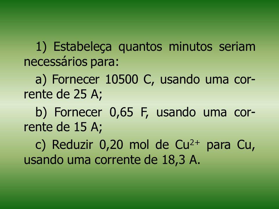 1) Estabeleça quantos minutos seriam necessários para: