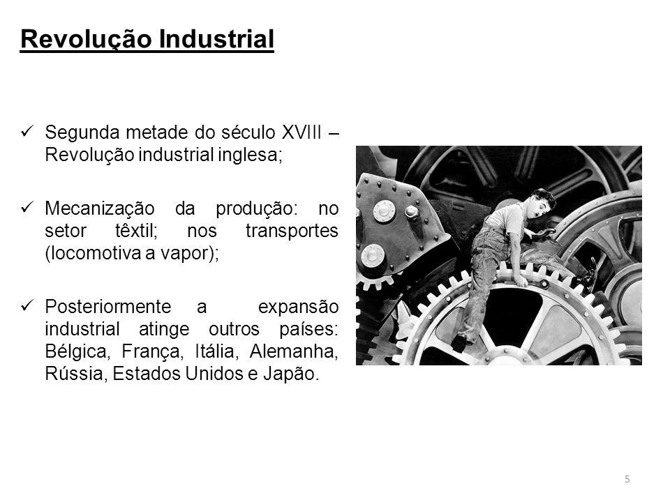 Revolução Industrial Segunda metade do século XVIII – Revolução industrial inglesa;