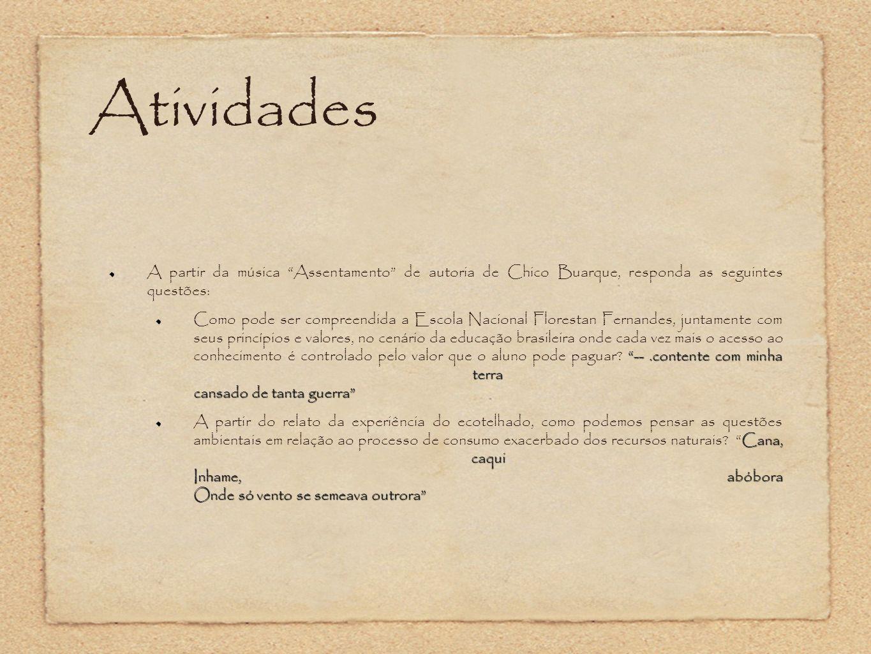 Atividades A partir da música Assentamento de autoria de Chico Buarque, responda as seguintes questões: