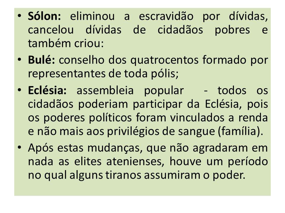 Sólon: eliminou a escravidão por dívidas, cancelou dívidas de cidadãos pobres e também criou: