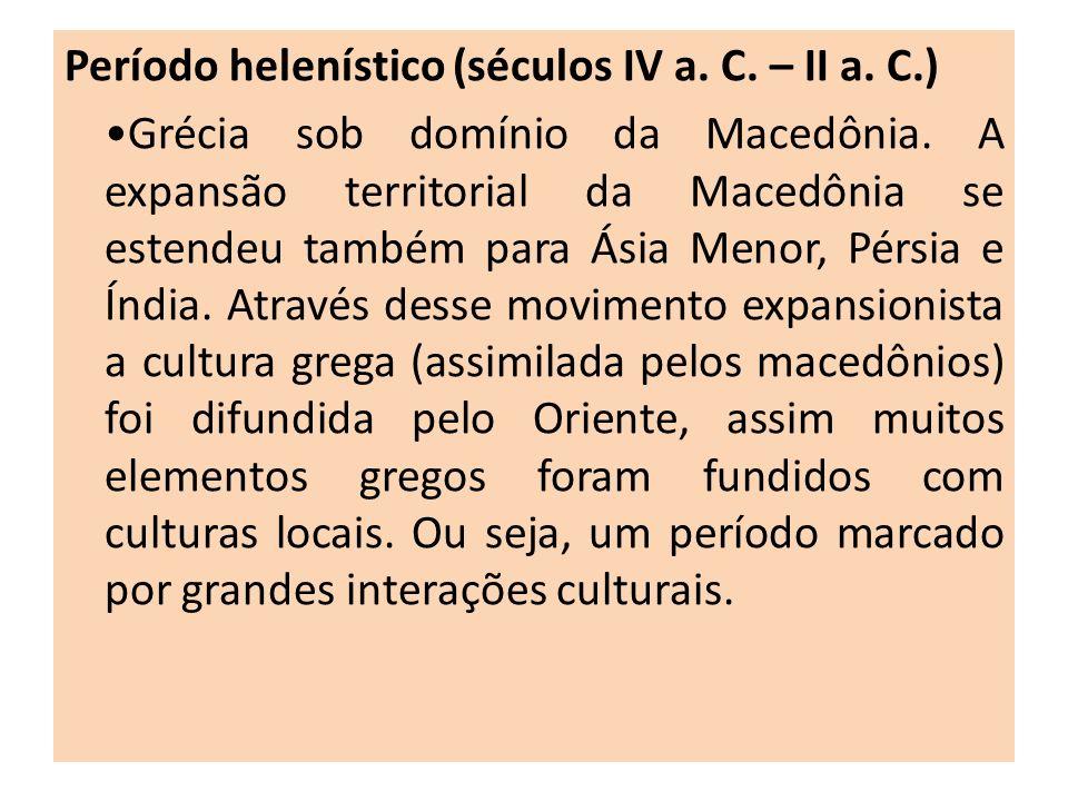 Período helenístico (séculos IV a. C. – II a. C.)