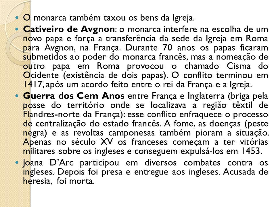 O monarca também taxou os bens da Igreja.