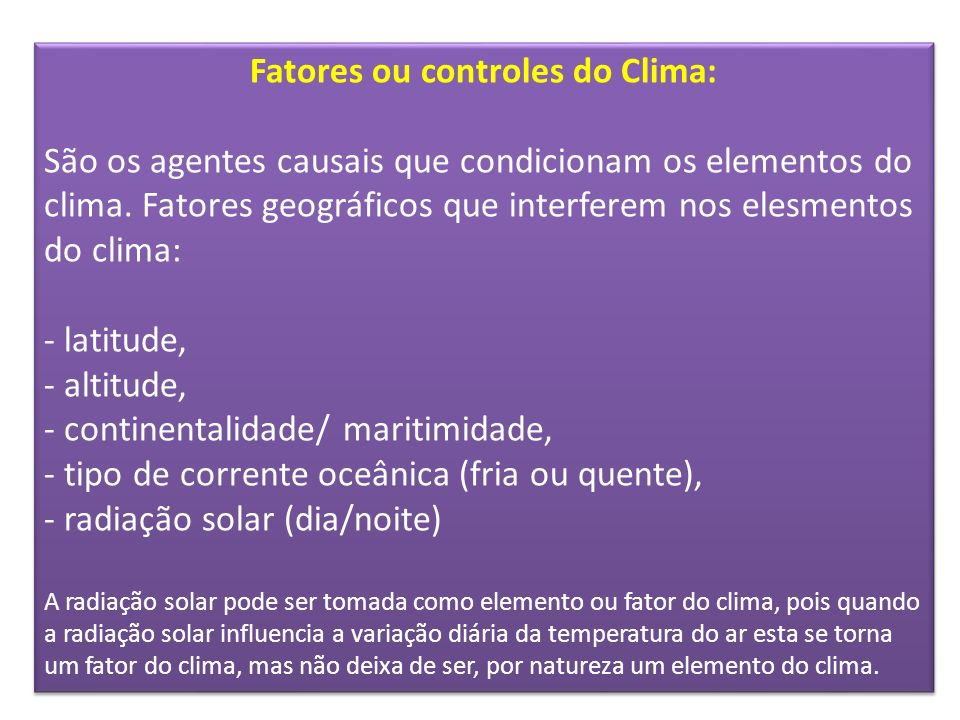 Fatores ou controles do Clima: