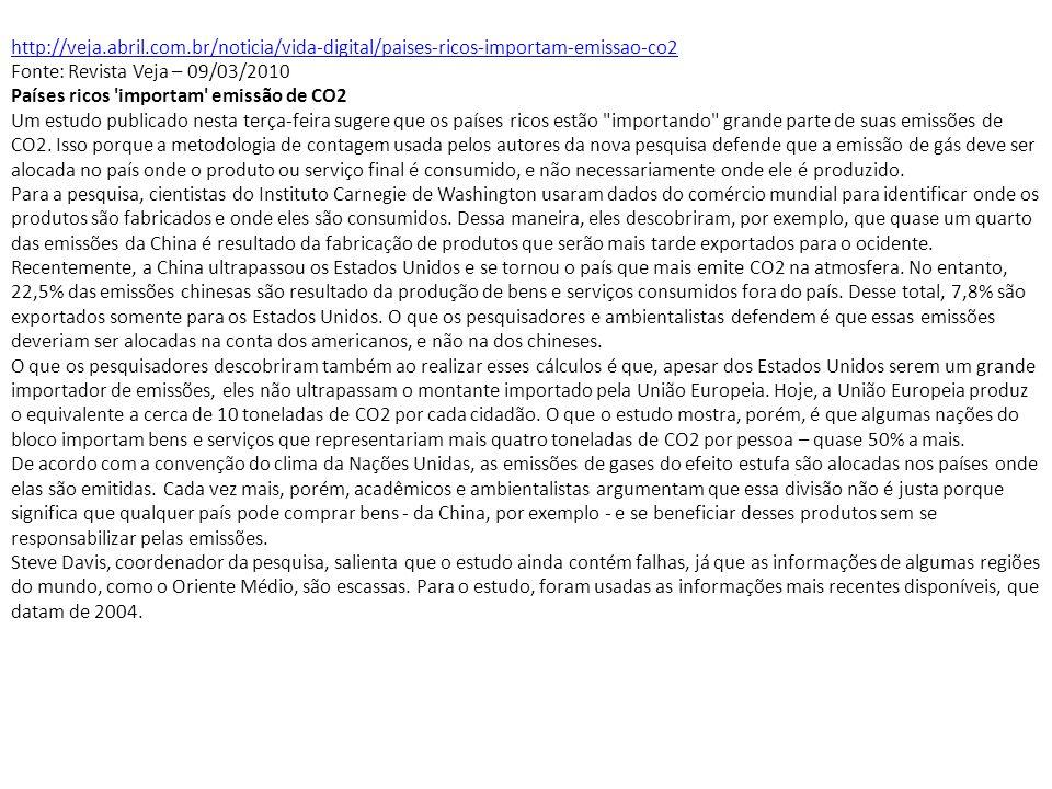 http://veja.abril.com.br/noticia/vida-digital/paises-ricos-importam-emissao-co2 Fonte: Revista Veja – 09/03/2010.
