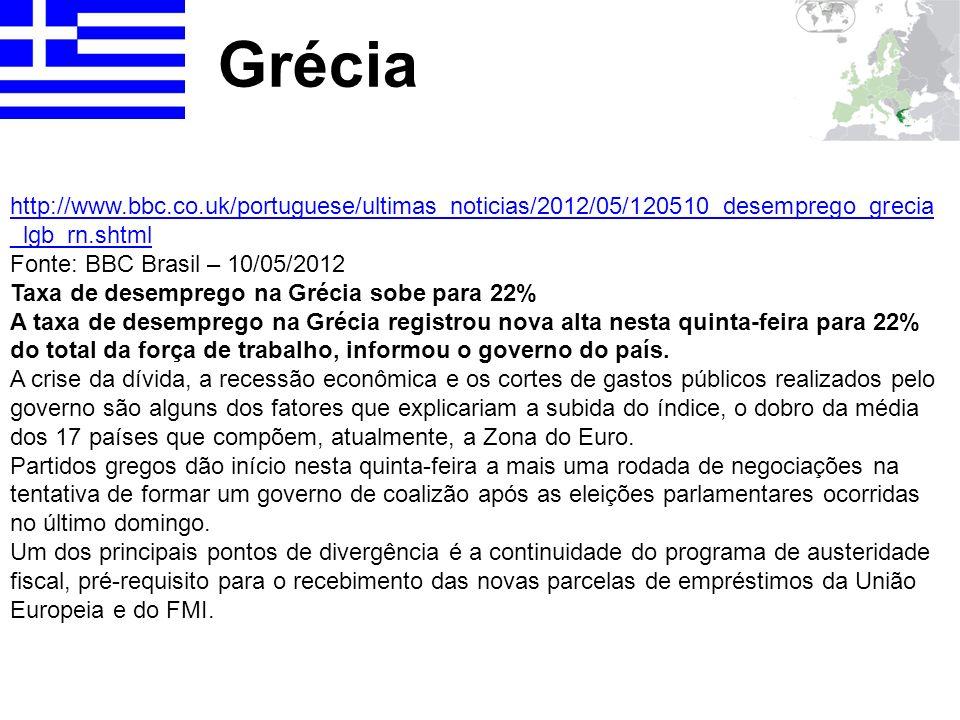 Gréciahttp://www.bbc.co.uk/portuguese/ultimas_noticias/2012/05/120510_desemprego_grecia_lgb_rn.shtml.