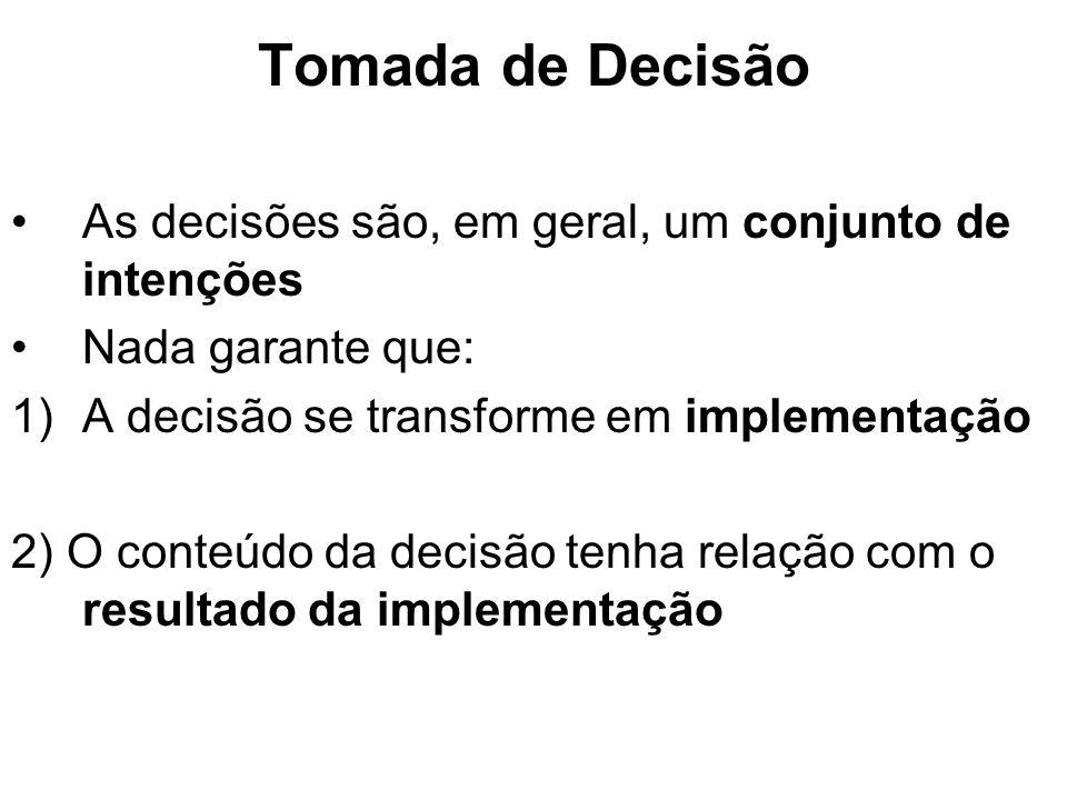 Tomada de Decisão As decisões são, em geral, um conjunto de intenções