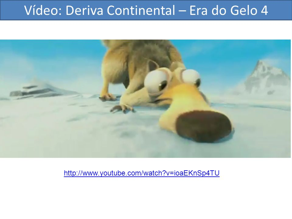 Vídeo: Deriva Continental – Era do Gelo 4