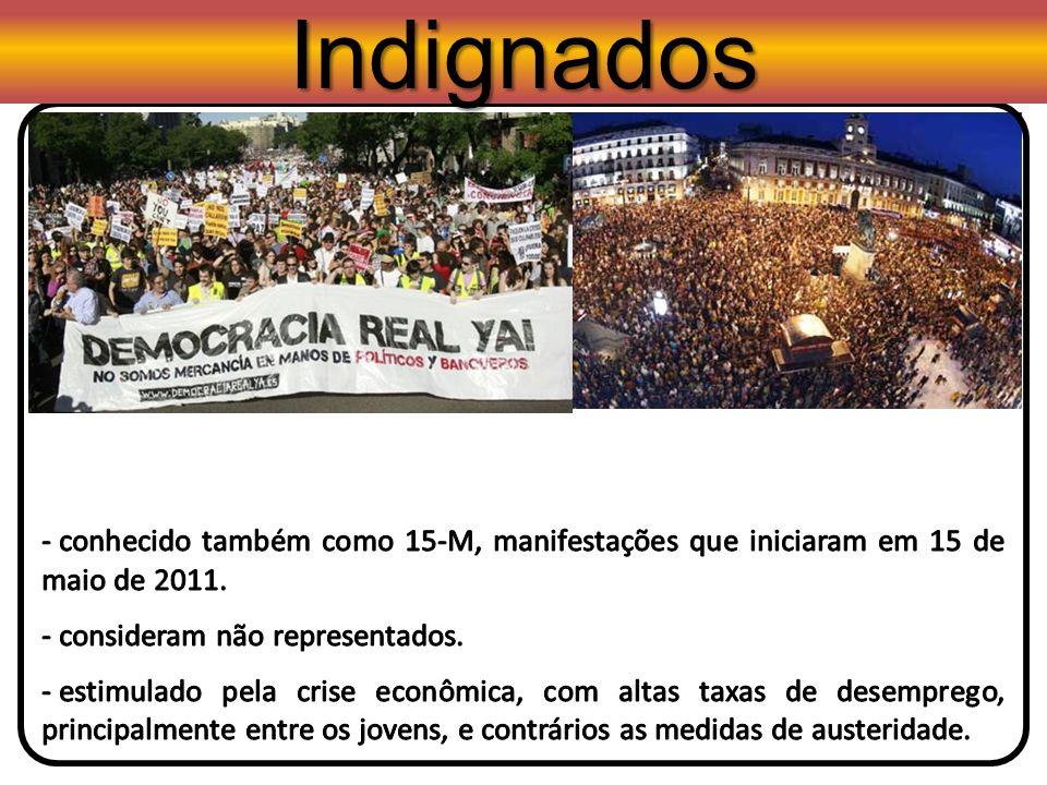 Indignadosconhecido também como 15-M, manifestações que iniciaram em 15 de maio de 2011. consideram não representados.