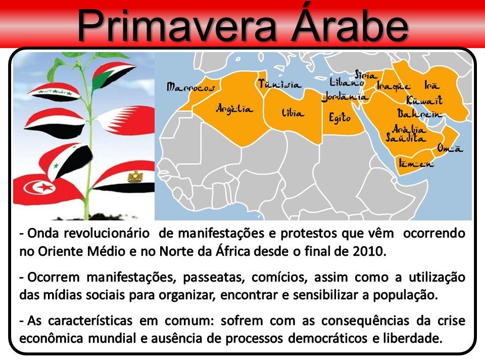 Primavera Árabe Onda revolucionário de manifestações e protestos que vêm ocorrendo no Oriente Médio e no Norte da África desde o final de 2010.