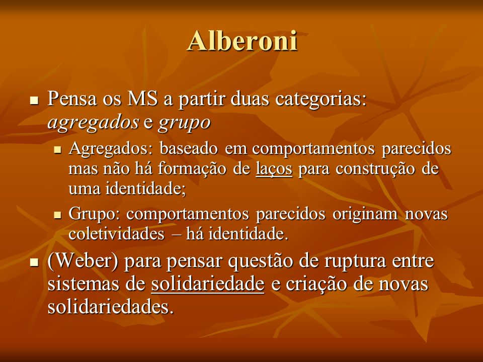 Alberoni Pensa os MS a partir duas categorias: agregados e grupo