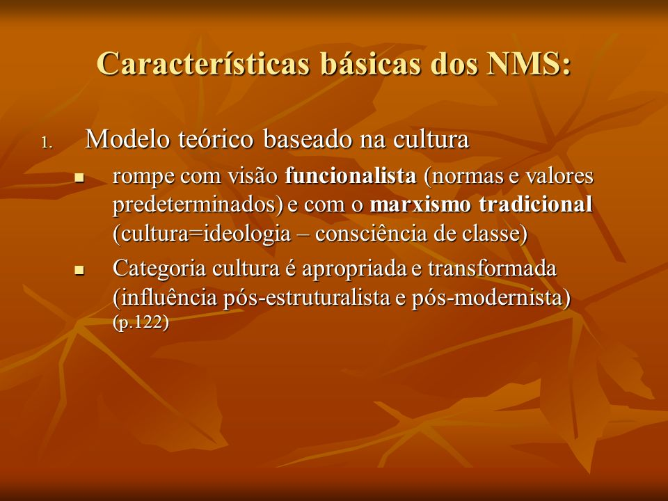 Características básicas dos NMS: