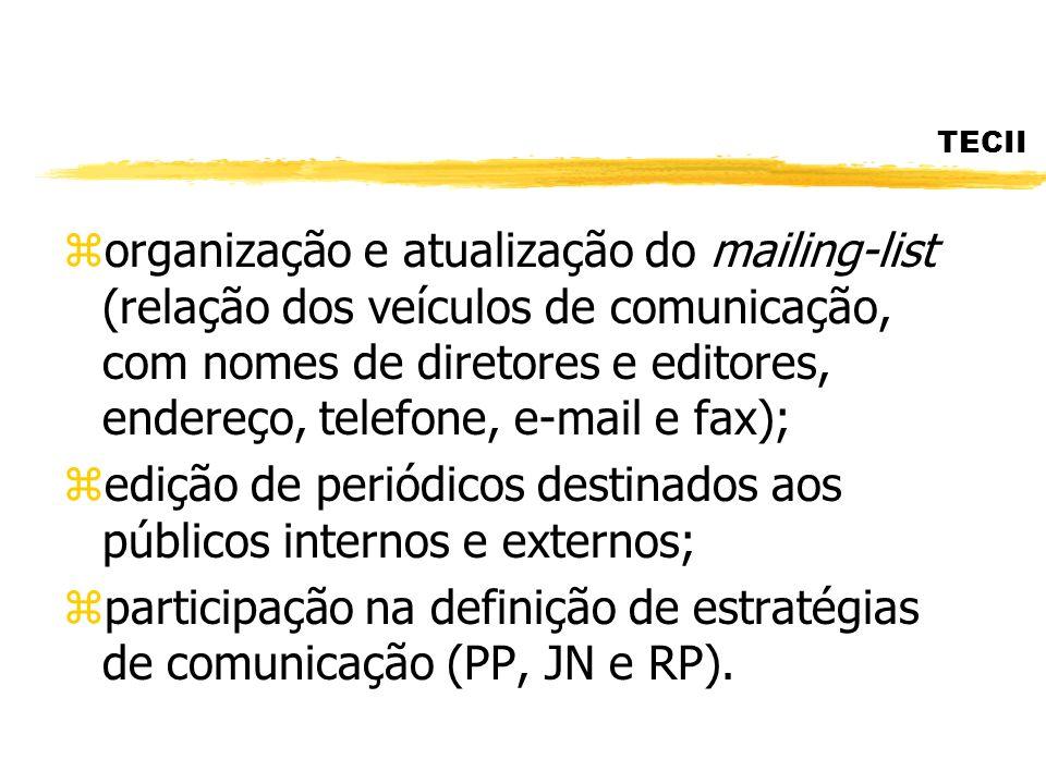 edição de periódicos destinados aos públicos internos e externos;