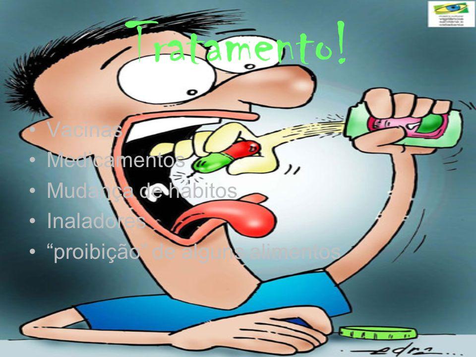 Tratamento! Vacinas Medicamentos Mudança de hábitos Inaladores