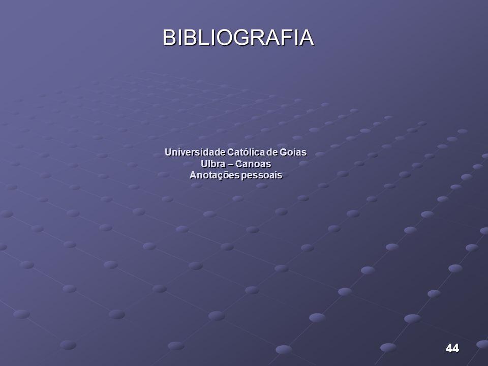 Universidade Católica de Goias Ulbra – Canoas Anotações pessoais