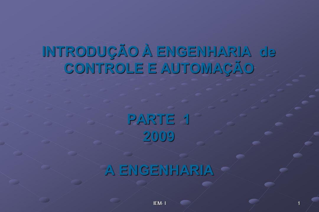 INTRODUÇÃO À ENGENHARIA de CONTROLE E AUTOMAÇÃO PARTE 1 2009 A ENGENHARIA