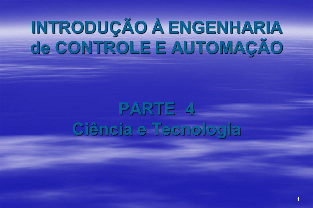 INTRODUÇÃO À ENGENHARIA de CONTROLE E AUTOMAÇÃO PARTE 4 Ciência e Tecnologia