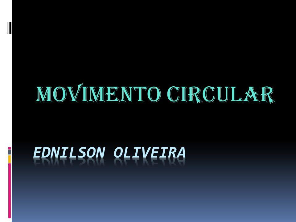 Movimento Circular Ednilson Oliveira