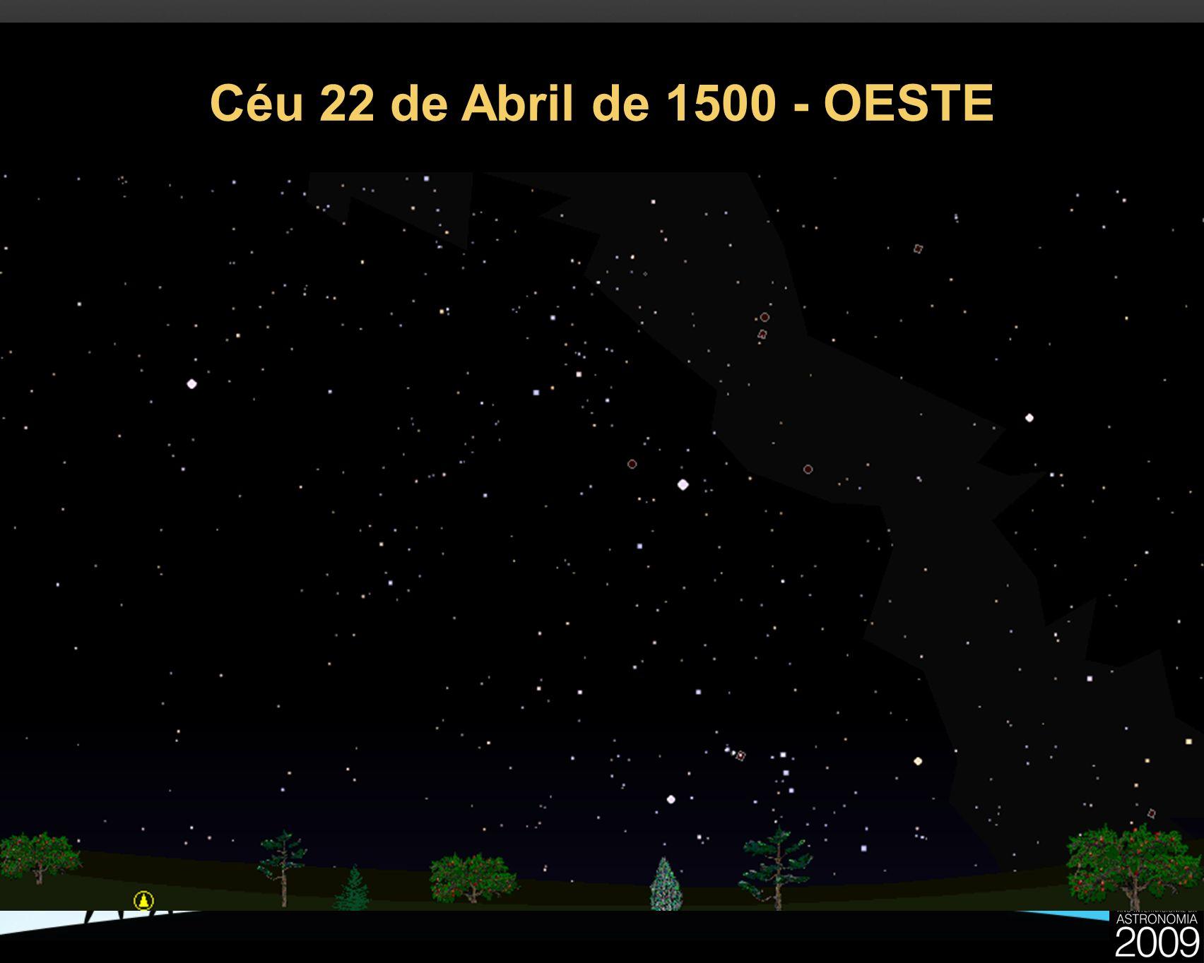Céu 22 de Abril de 1500 - OESTE 21