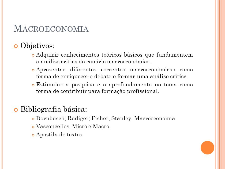 Macroeconomia Objetivos: Bibliografia básica: