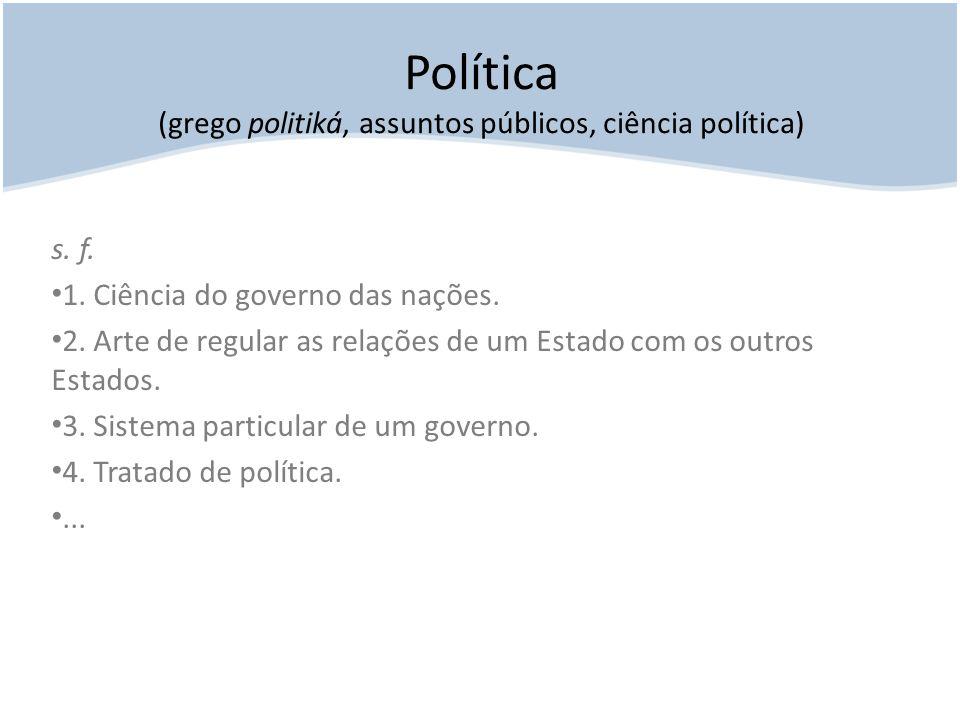 Política (grego politiká, assuntos públicos, ciência política)