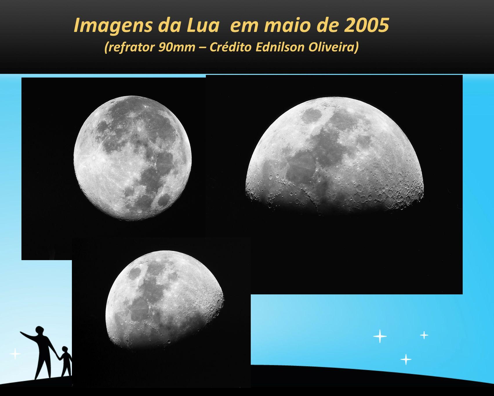 Imagens da Lua em maio de 2005 (refrator 90mm – Crédito Ednilson Oliveira)