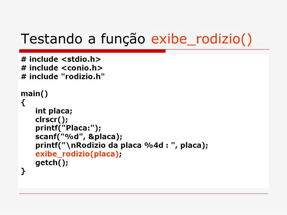 Testando a função exibe_rodizio()