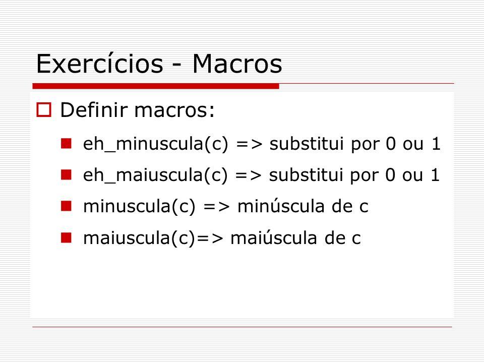Exercícios - Macros Definir macros: