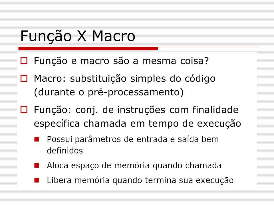 Função X Macro Função e macro são a mesma coisa
