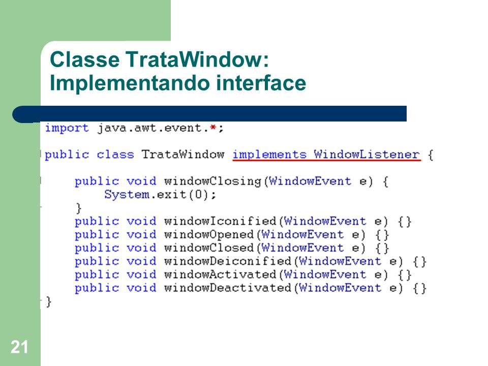 Classe TrataWindow: Implementando interface