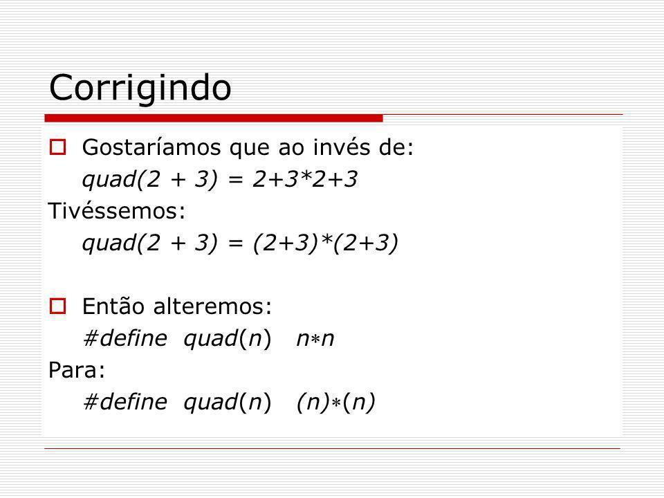 Corrigindo Gostaríamos que ao invés de: quad(2 + 3) = 2+3*2+3