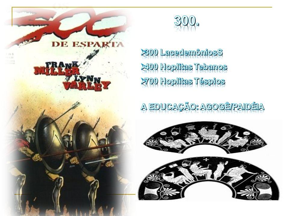 300. 300 LacedemôniosS 400 Hoplitas Tebanos 700 Hoplitas Téspios