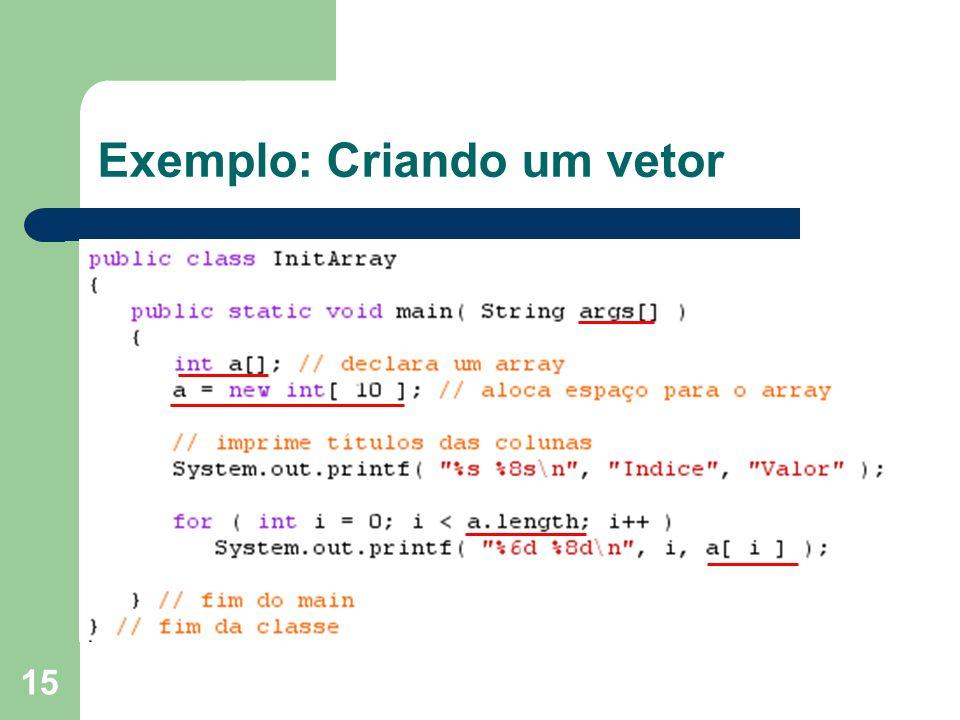 Exemplo: Criando um vetor