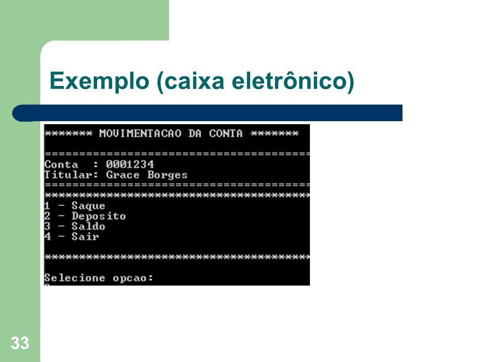 Exemplo (caixa eletrônico)