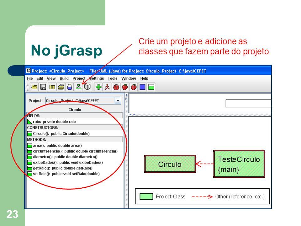 No jGrasp Crie um projeto e adicione as
