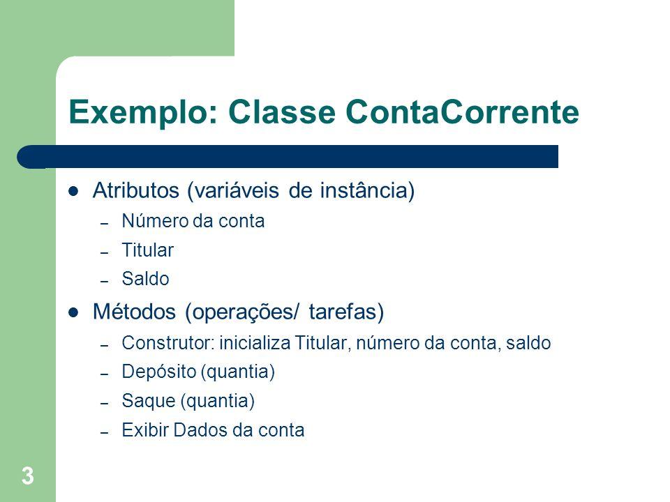 Exemplo: Classe ContaCorrente