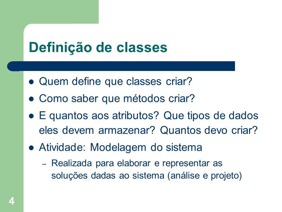 Definição de classes Quem define que classes criar