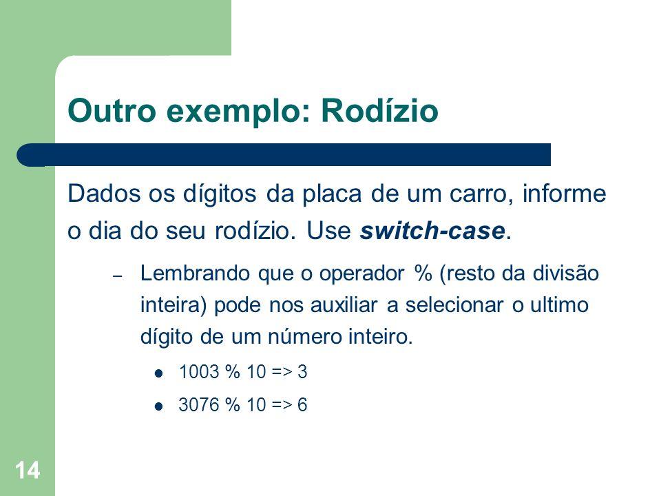 Outro exemplo: Rodízio