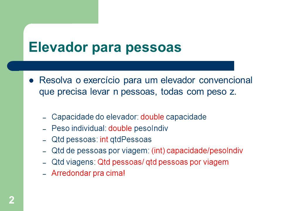 Elevador para pessoasResolva o exercício para um elevador convencional que precisa levar n pessoas, todas com peso z.