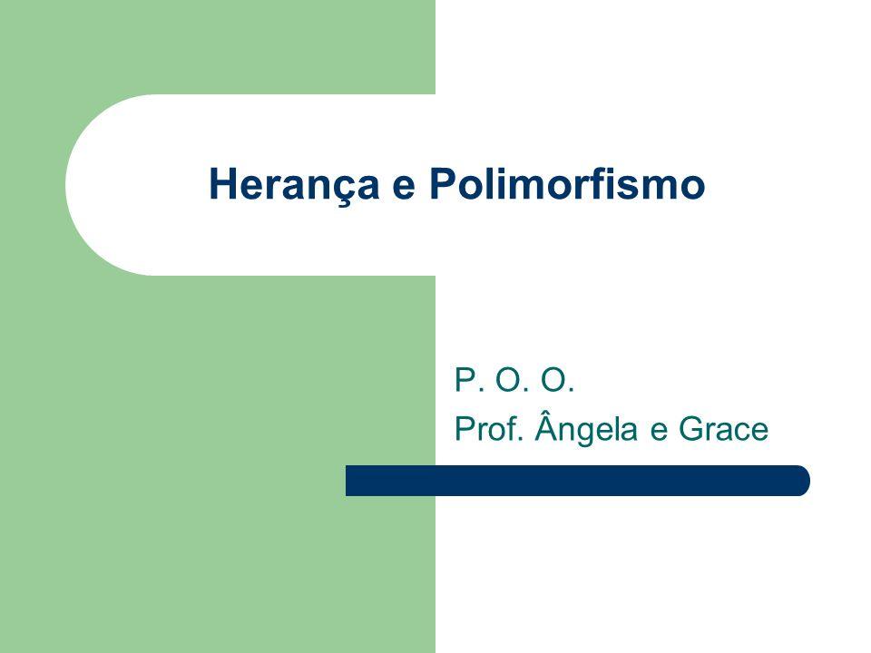 Herança e Polimorfismo