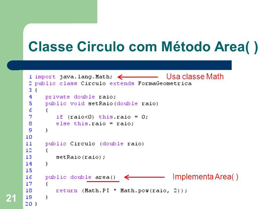 Classe Circulo com Método Area( )