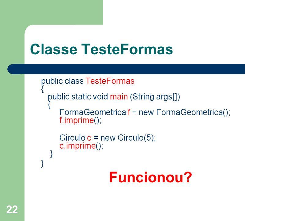 Classe TesteFormas Funcionou