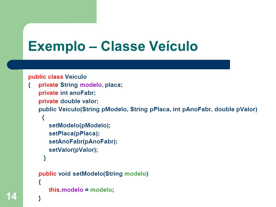 Exemplo – Classe Veículo