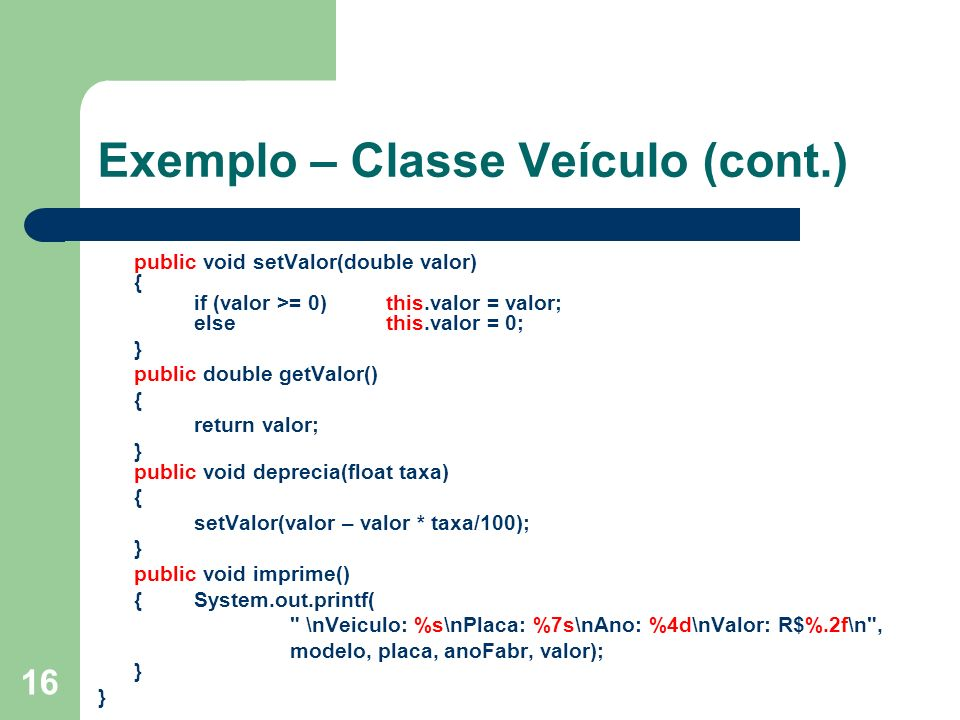 Exemplo – Classe Veículo (cont.)