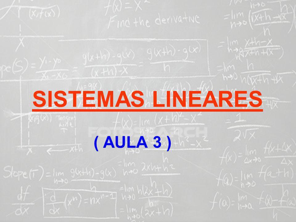 SISTEMAS LINEARES ( AULA 3 )
